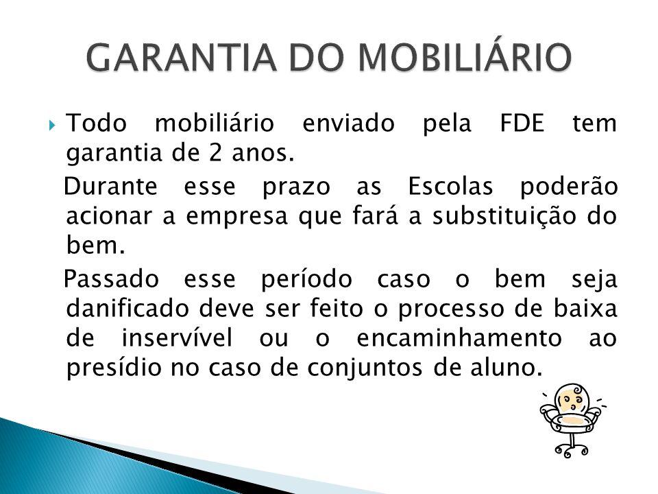  Todo mobiliário enviado pela FDE tem garantia de 2 anos.