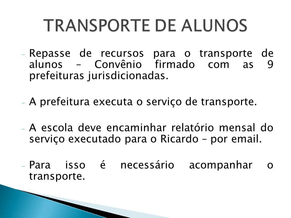 - Repasse de recursos para o transporte de alunos – Convênio firmado com as 9 prefeituras jurisdicionadas.