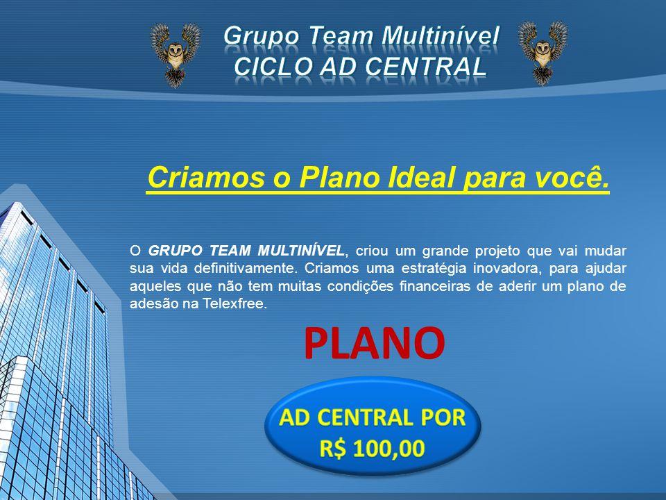 Criamos o Plano Ideal para você.
