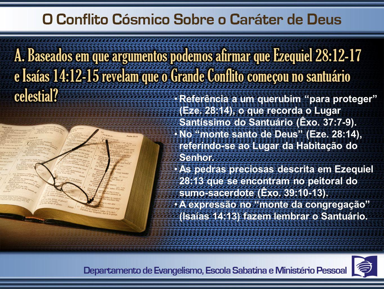 """Referência a um querubim """"para proteger"""" (Eze. 28:14), o que recorda o Lugar Santíssimo do Santuário (Êxo. 37:7-9). No """"monte santo de Deus"""" (Eze. 28:"""