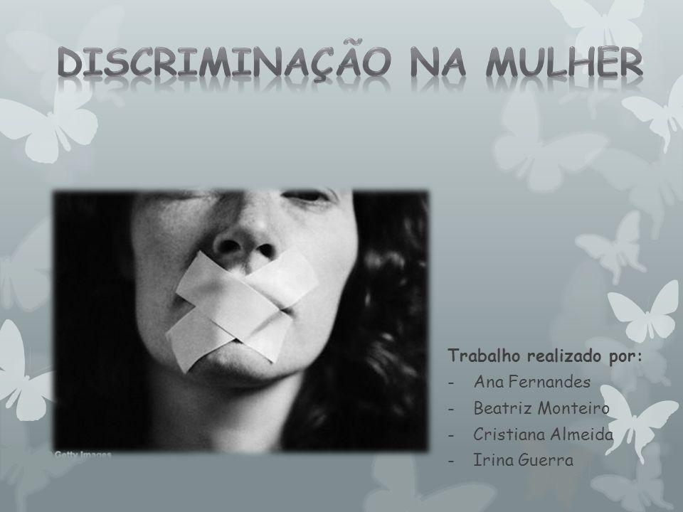 Trabalho realizado por: -Ana Fernandes -Beatriz Monteiro -Cristiana Almeida -Irina Guerra
