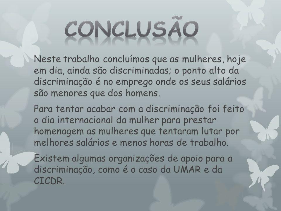  http://www.amcv.org.pt/amcv_files/violencia/box_for masviolencia.html http://www.amcv.org.pt/amcv_files/violencia/box_for masviolencia.html  http://sexualidadefeminina.kazulo.pt/11010/mulheres- no-trabalho:-ainda-ha-discriminacao.htm http://sexualidadefeminina.kazulo.pt/11010/mulheres- no-trabalho:-ainda-ha-discriminacao.htm  http://www.notapositiva.com/pt/trbestbs/filosofia/10 _direitos_das_mulheres_d.htm http://www.notapositiva.com/pt/trbestbs/filosofia/10 _direitos_das_mulheres_d.htm  http://saude.sapo.pt/saude-medicina/saude-no- feminino/artigos-gerais/machismo.html