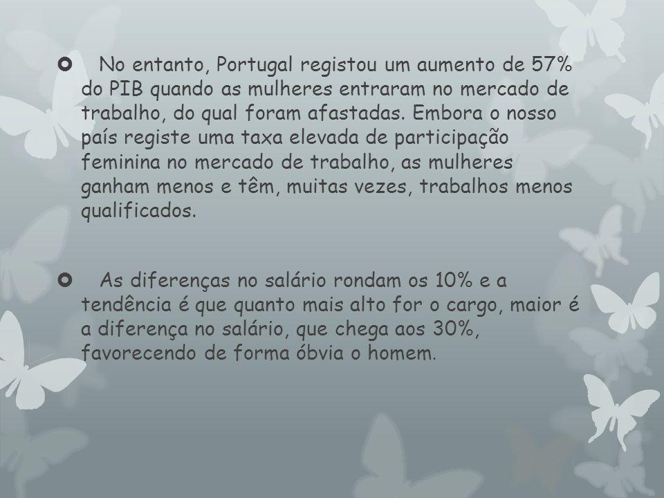  No entanto, Portugal registou um aumento de 57% do PIB quando as mulheres entraram no mercado de trabalho, do qual foram afastadas. Embora o nosso p