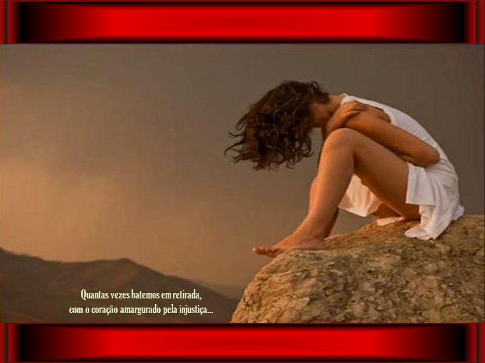 Quantas vezes nós pensamos em desistir, Deixar de lado, o ideal e os sonhos...