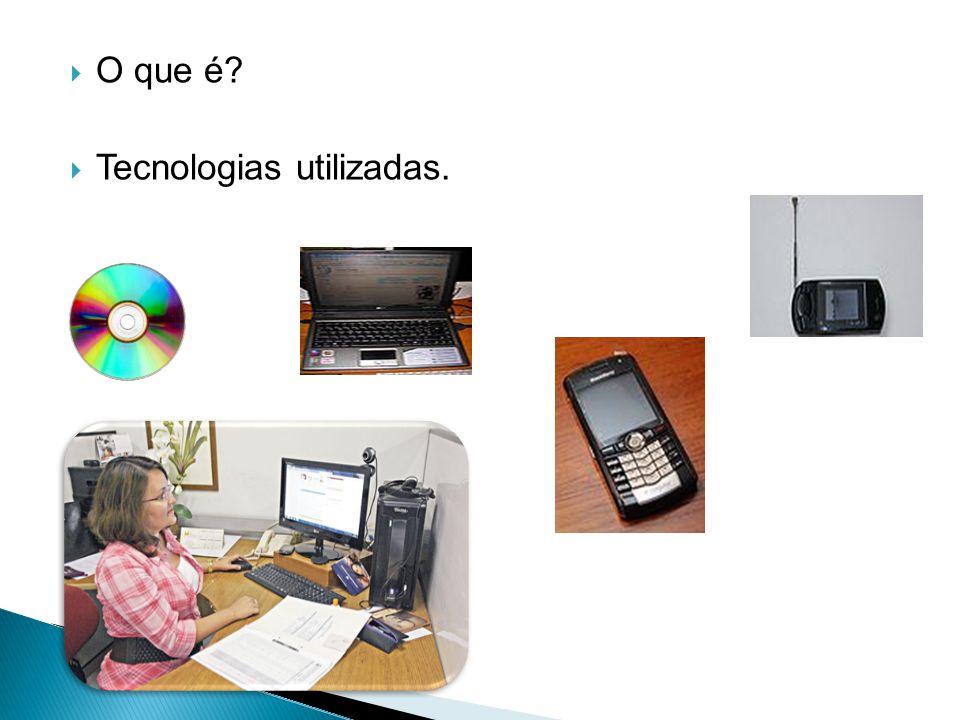  O que é?  Tecnologias utilizadas.