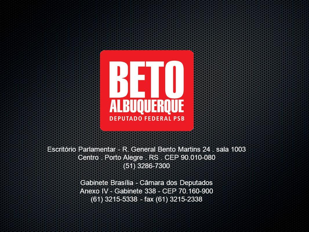 Escritório Parlamentar - R. General Bento Martins 24. sala 1003 Centro. Porto Alegre. RS. CEP 90.010-080 (51) 3286-7300 Gabinete Brasília - Câmara dos