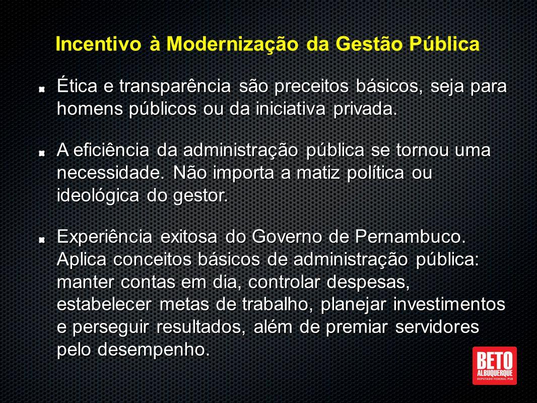 Ética e transparência são preceitos básicos, seja para homens públicos ou da iniciativa privada.