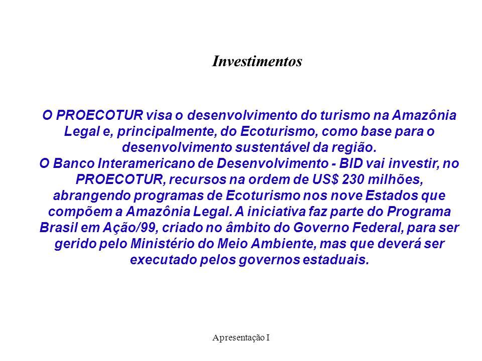 Apresentação I O PROECOTUR visa o desenvolvimento do turismo na Amazônia Legal e, principalmente, do Ecoturismo, como base para o desenvolvimento sust