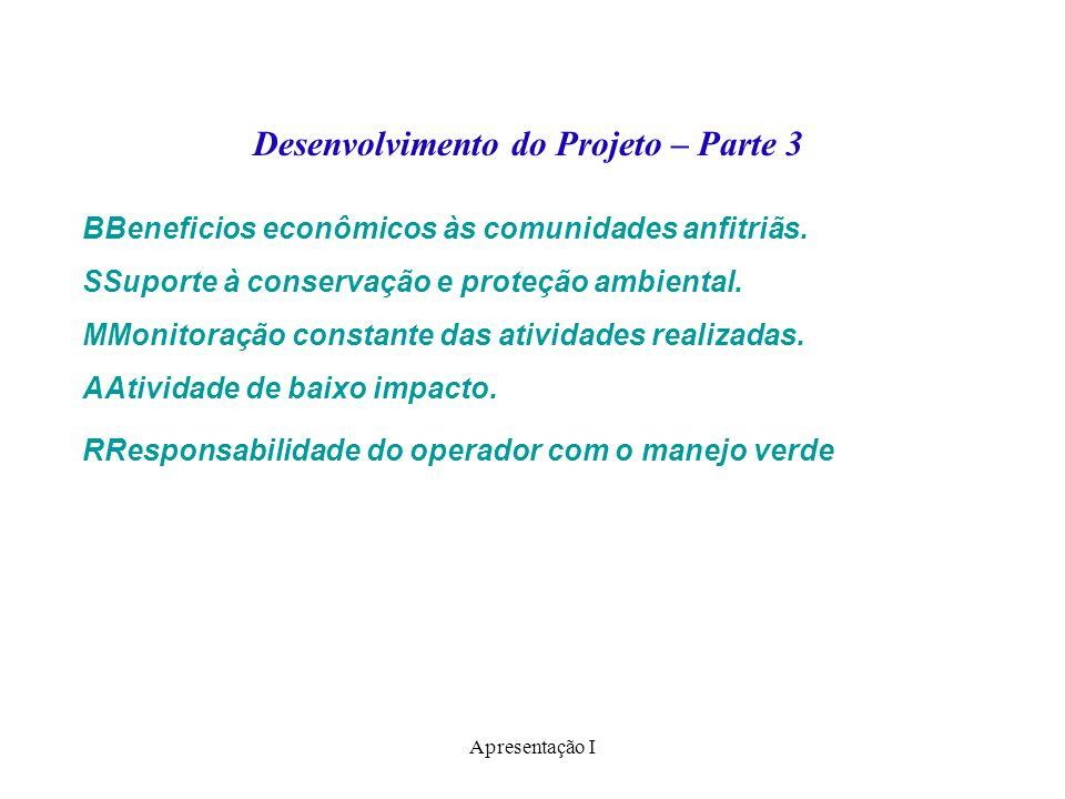 Apresentação I BBeneficios econômicos às comunidades anfitriãs. SSuporte à conservação e proteção ambiental. MMonitoração constante das atividades rea