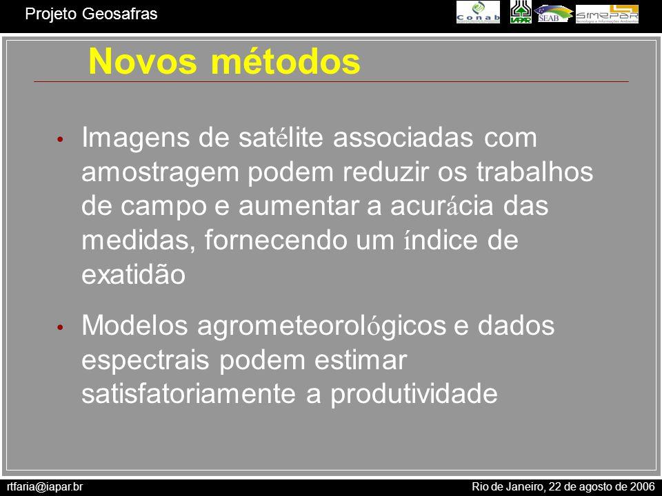 rtfaria@iapar.br Rio de Janeiro, 22 de agosto de 2006 Projeto Geosafras Soja 2005/06 - Comparação PrevSafras e DERAL R 2 = 0,55 R 2 = 0,65 R 2 = 0,96