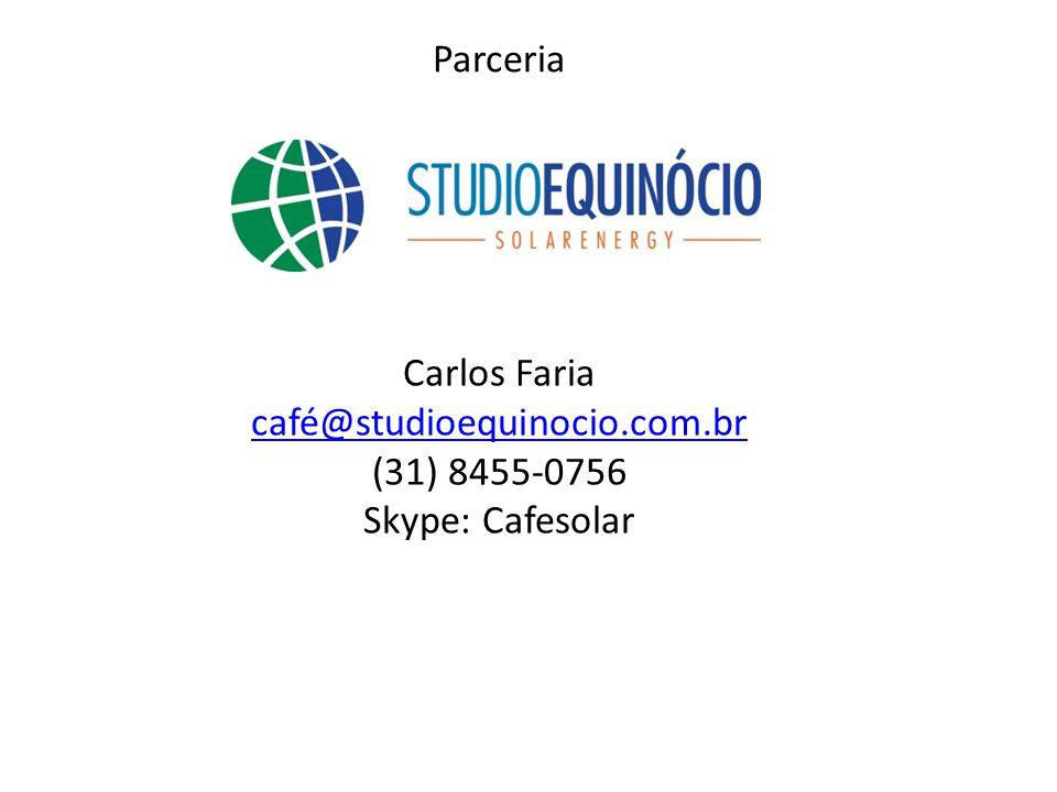 Parceria Carlos Faria café@studioequinocio.com.br (31) 8455-0756 Skype: Cafesolar