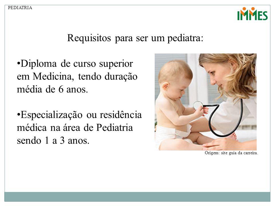 Requisitos para ser um pediatra: Diploma de curso superior em Medicina, tendo duração média de 6 anos. Especialização ou residência médica na área de