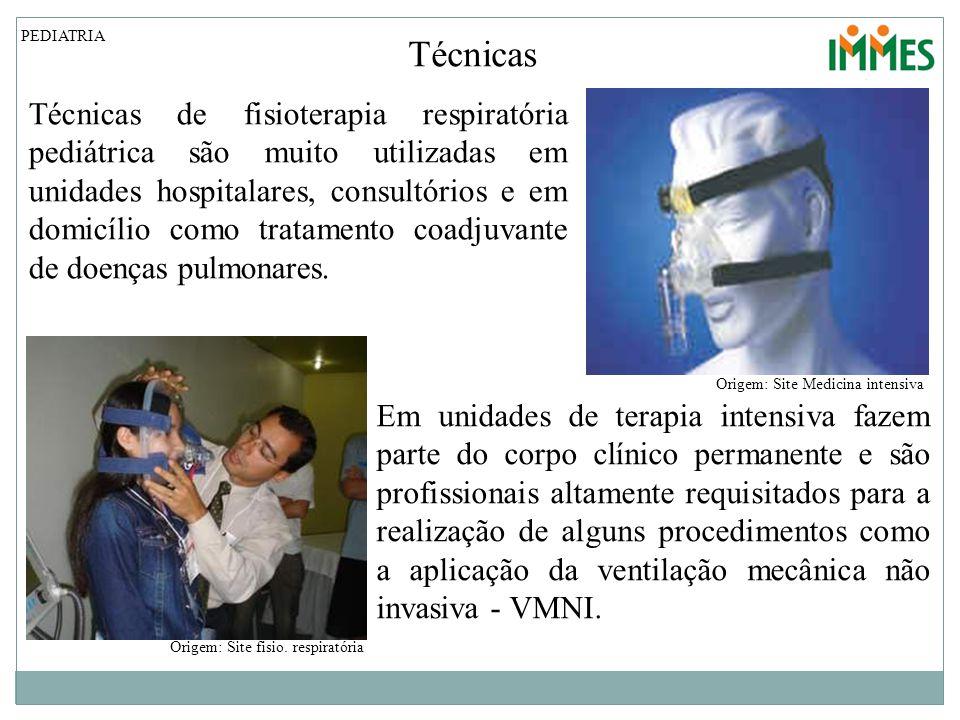 Técnicas PEDIATRIA Técnicas de fisioterapia respiratória pediátrica são muito utilizadas em unidades hospitalares, consultórios e em domicílio como tr