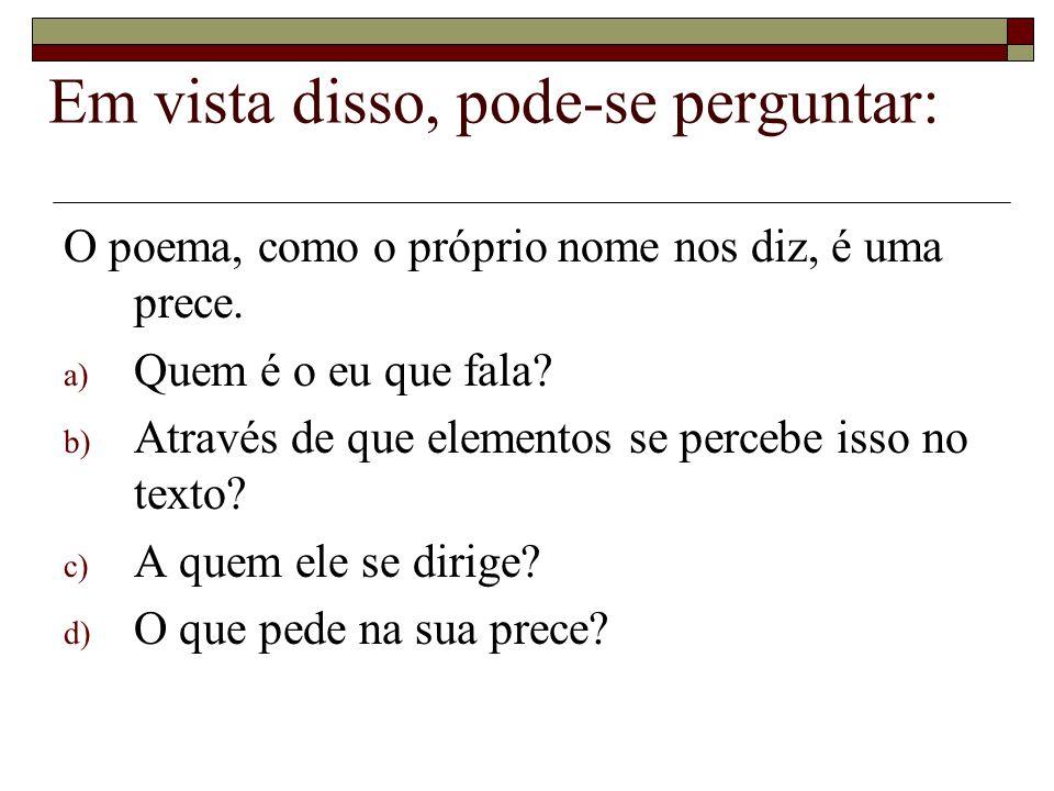 Atividades:  Observando os fragmentos dos poemas de Castro Alves e João Cabral de Melo Neto, responda: a) Em que aspectos o poema Prece se aproxima de cada um deles.