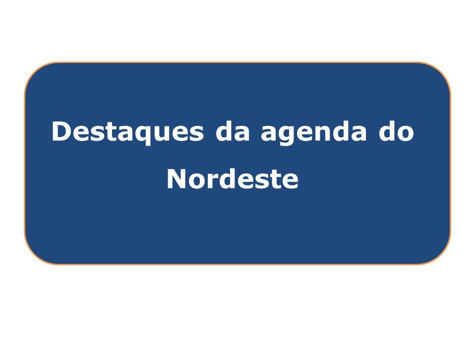 Clique para editar o estilo do título mestre Destaques da agenda do Nordeste