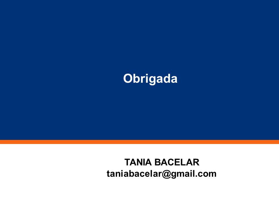 Clique para editar o estilo do título mestre TANIA BACELAR taniabacelar@gmail.com Obrigada