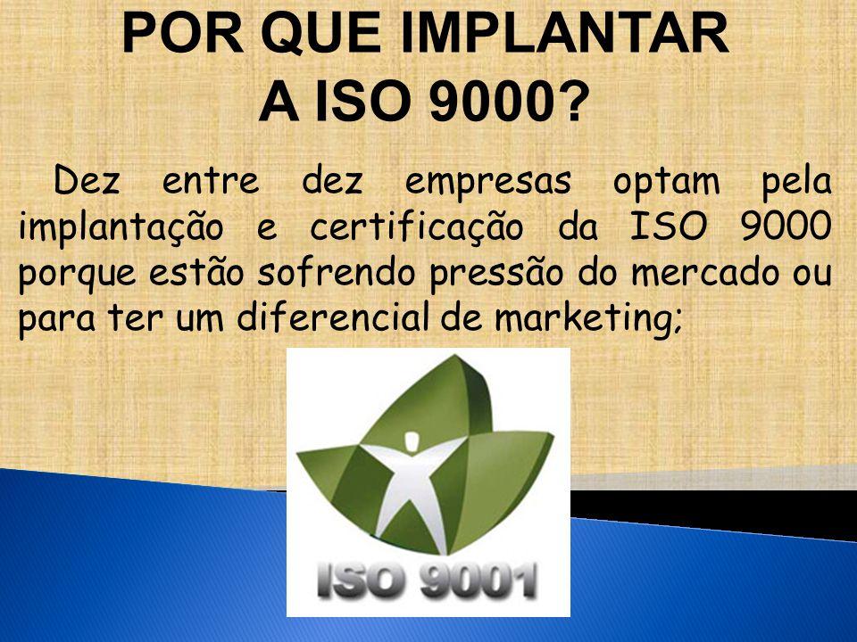 POR QUE IMPLANTAR A ISO 9000.