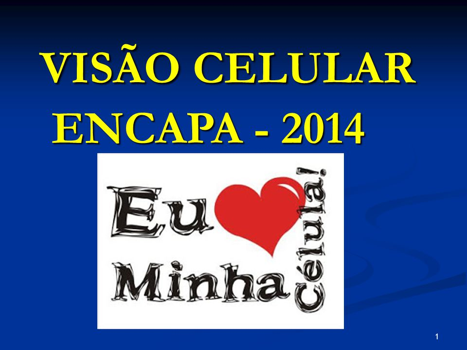 1 VISÃO CELULAR ENCAPA - 2014 VISÃO CELULAR ENCAPA - 2014