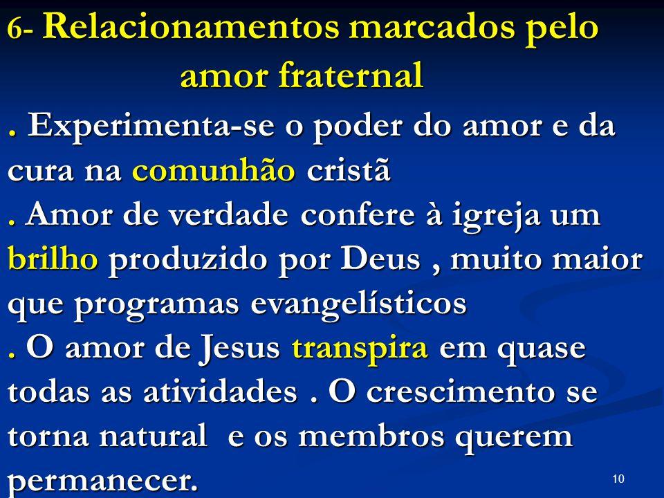 10 6- Relacionamentos marcados pelo amor fraternal amor fraternal. Experimenta-se o poder do amor e da cura na comunhão cristã. Amor de verdade confer