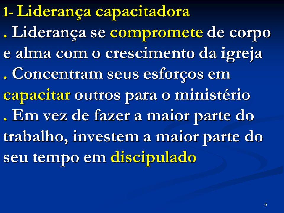 6 2- Ministérios orientados pelos dons.Todos os membros usam seus dons.