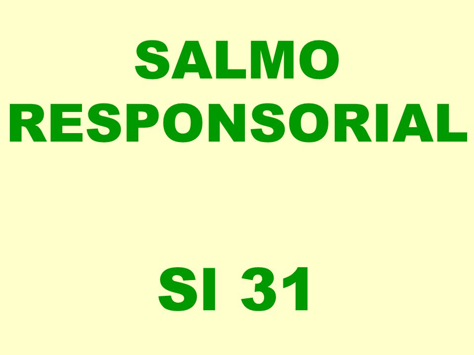 SALMO RESPONSORIAL Sl 31