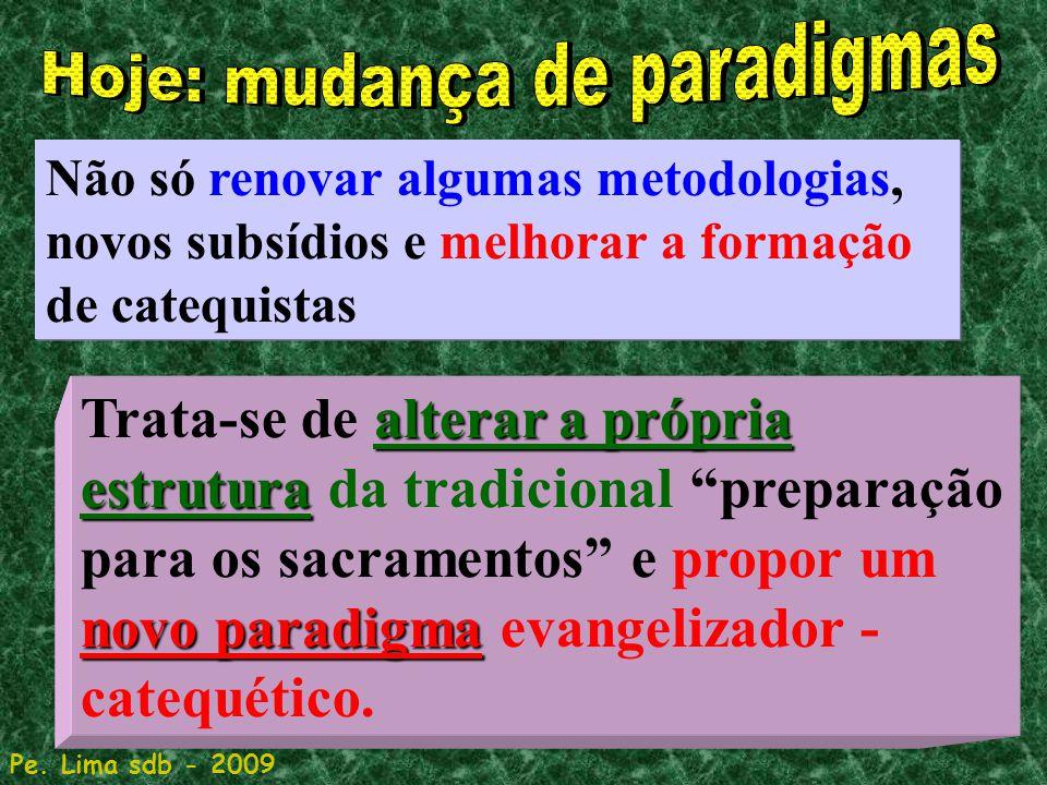 16 Não só renovar algumas metodologias, novos subsídios e melhorar a formação de catequistas alterar a própria estrutura novo paradigma Trata-se de al