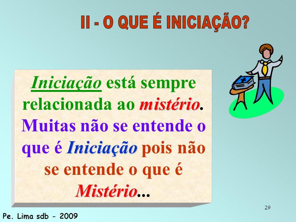 29 mistério Iniciação Mistério Iniciação está sempre relacionada ao mistério. Muitas não se entende o que é Iniciação pois não se entende o que é Mist