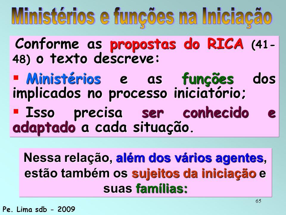 65 Conforme as propostas do RICA (41- 48) o texto descreve: Conforme as propostas do RICA (41- 48) o texto descreve:  Ministérios e as funções dos im