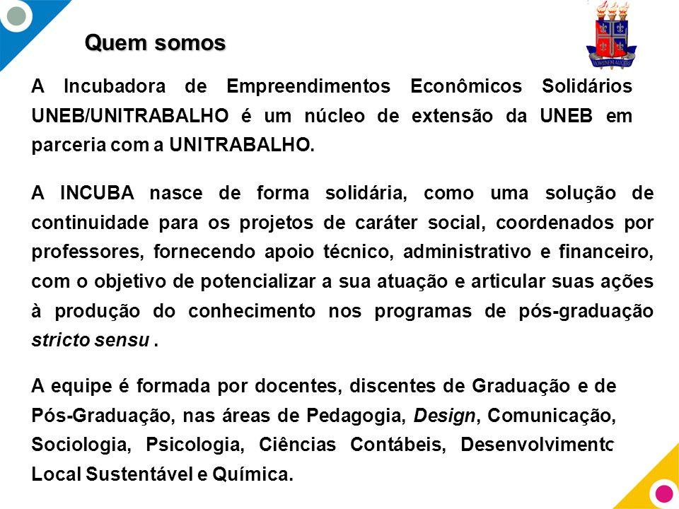 Quem somos A Incubadora de Empreendimentos Econômicos Solidários UNEB/UNITRABALHO é um núcleo de extensão da UNEB em parceria com a UNITRABALHO. A INC