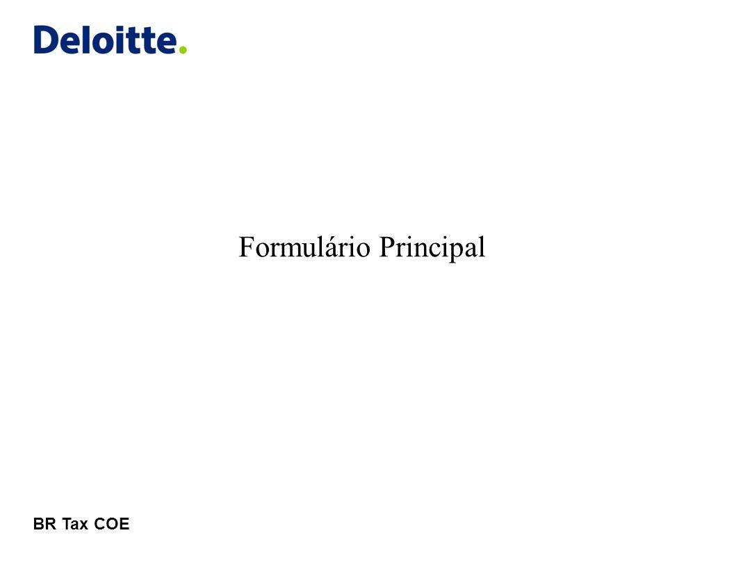 © 2011 Deloitte Global Services Limited Formulário Principal Opções de Acesso 10 Deloitte CrCt Opções disponíveis no sistema Dados do usuário conectado