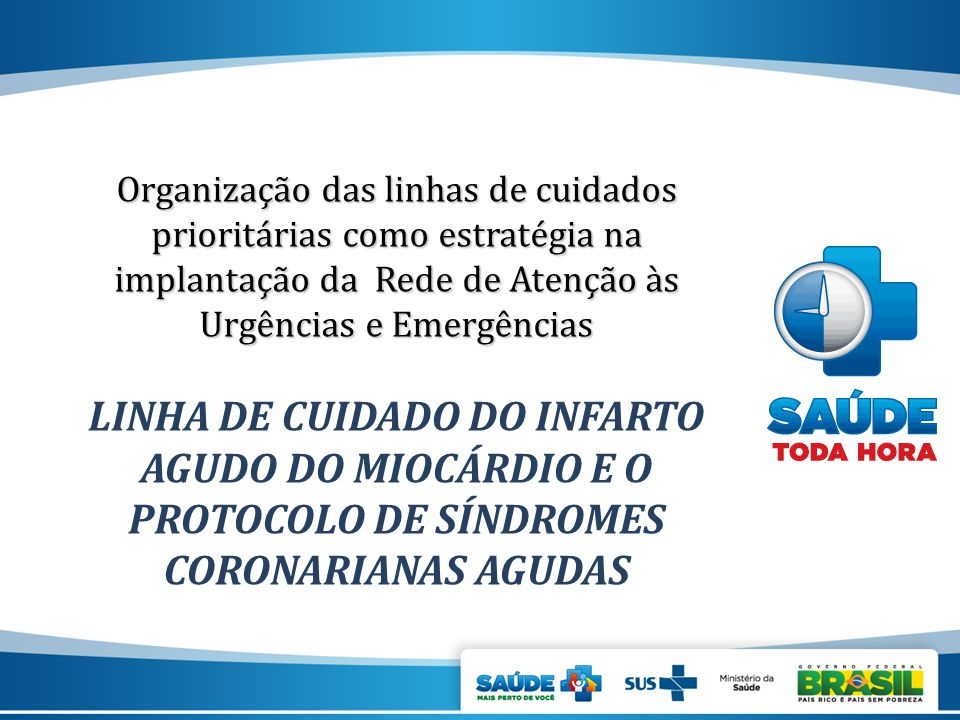 Organização das linhas de cuidados prioritárias como estratégia na implantação da Rede de Atenção às Urgências e Emergências Organização das linhas de
