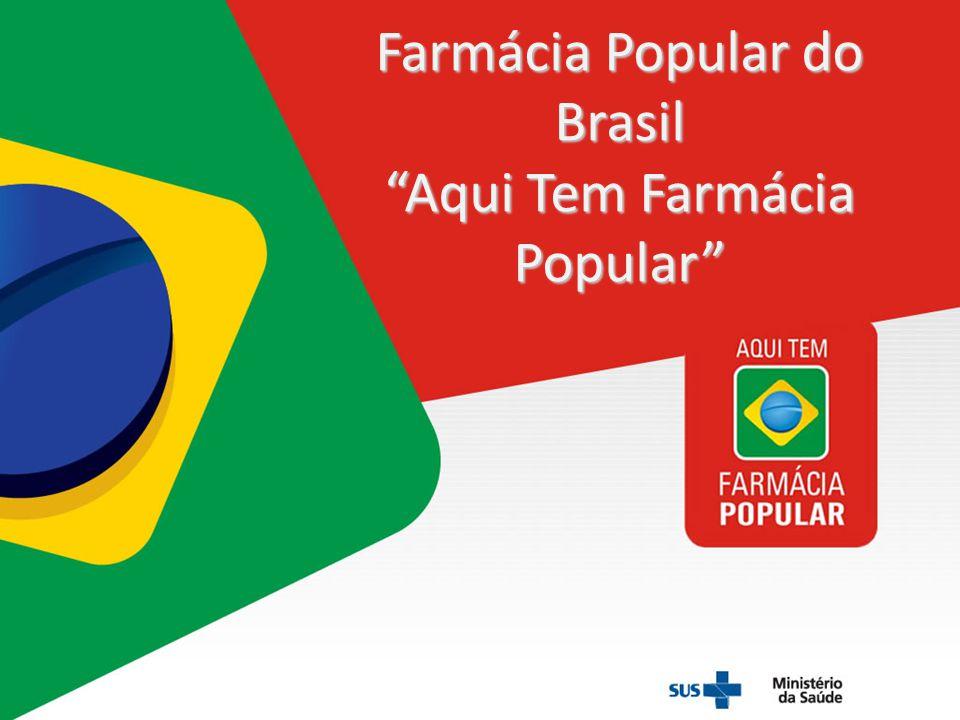 "Farmácia Popular do Brasil ""Aqui Tem Farmácia Popular"""