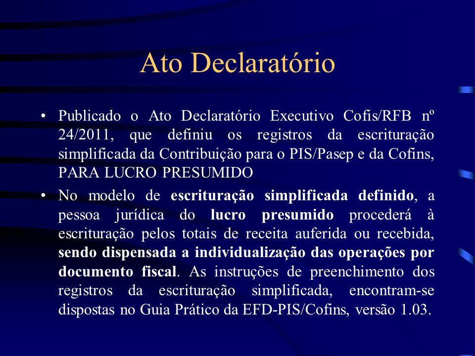 Ato Declaratório Publicado o Ato Declaratório Executivo Cofis/RFB nº 24/2011, que definiu os registros da escrituração simplificada da Contribuição pa