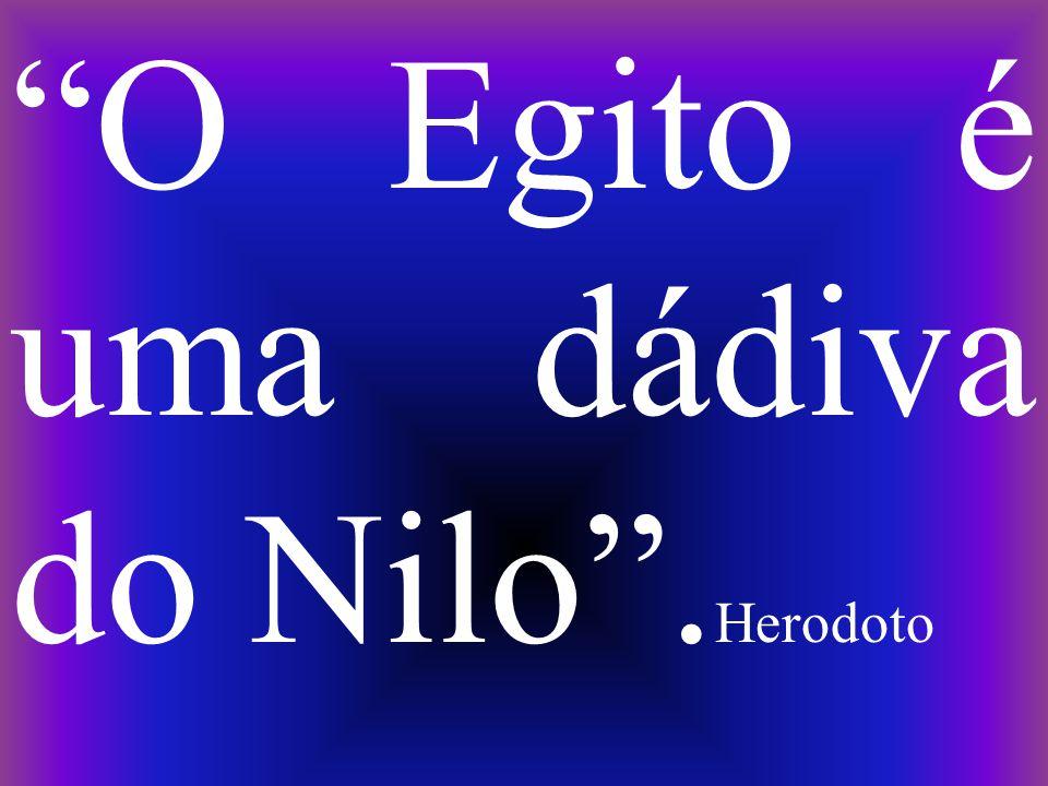 """""""O Egito é uma dádiva do Nilo"""". Herodoto"""