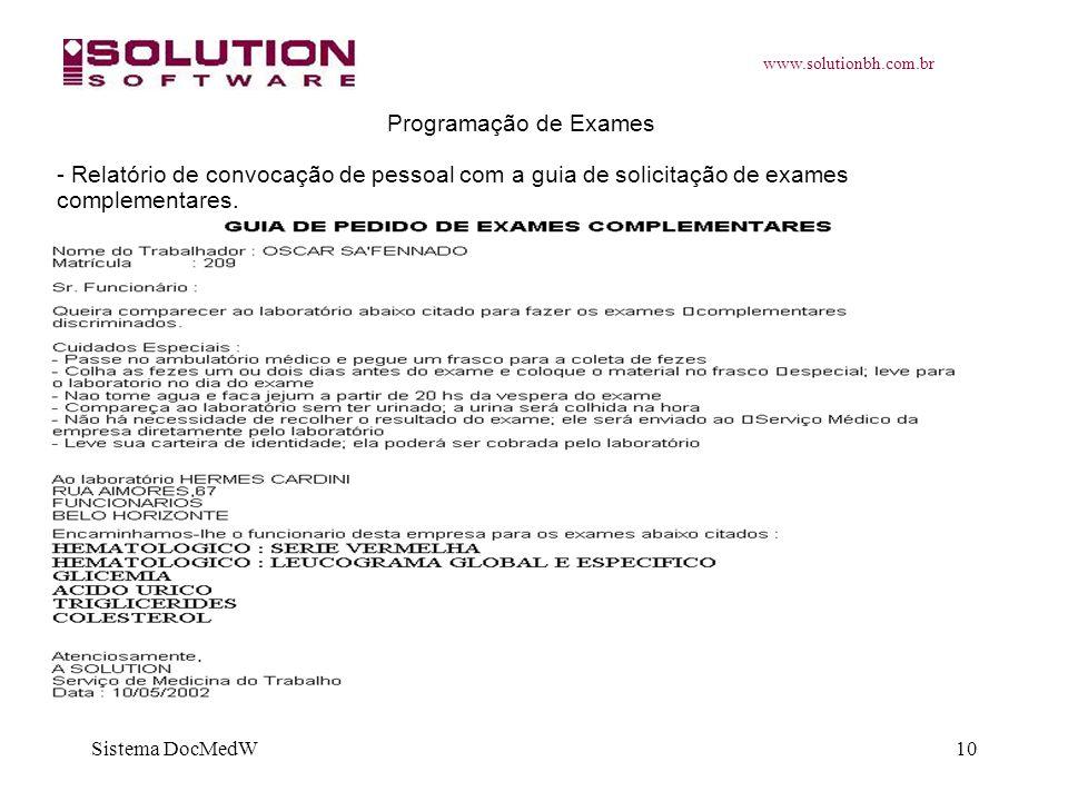 www.solutionbh.com.br Sistema DocMedW10 Programação de Exames - Relatório de convocação de pessoal com a guia de solicitação de exames complementares.