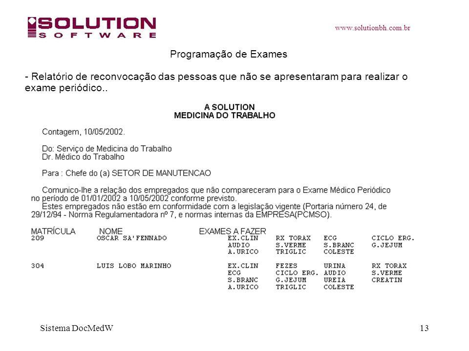 www.solutionbh.com.br Sistema DocMedW13 Programação de Exames - Relatório de reconvocação das pessoas que não se apresentaram para realizar o exame pe