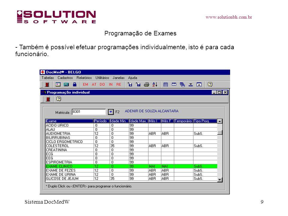 www.solutionbh.com.br Sistema DocMedW9 Programação de Exames - Também é possível efetuar programações individualmente, isto é para cada funcionário.