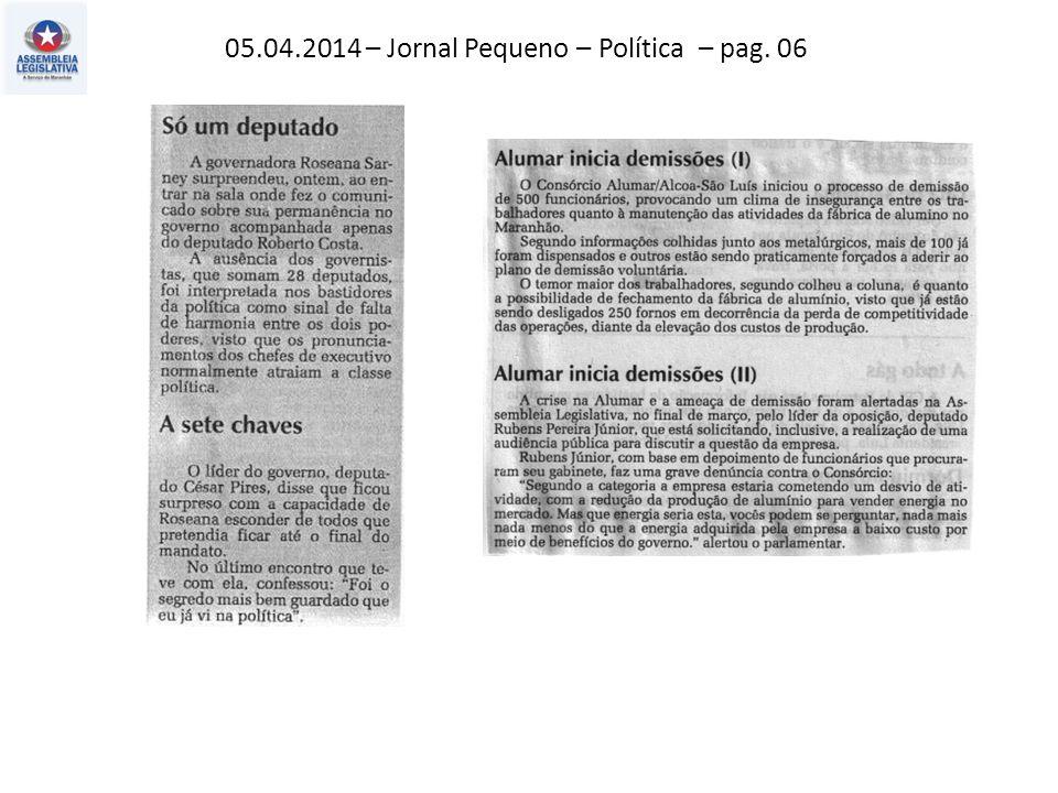 05.04.2014 – Jornal Pequeno – Política – pag. 06