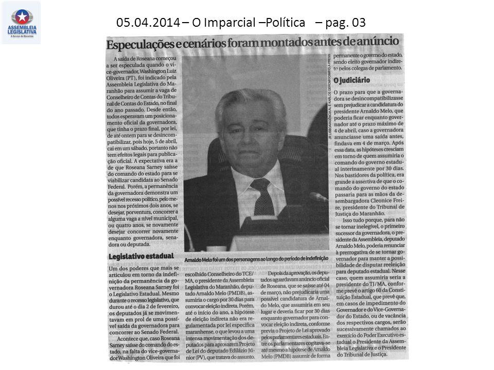 05.04.2014 – O Imparcial –Política – pag. 03