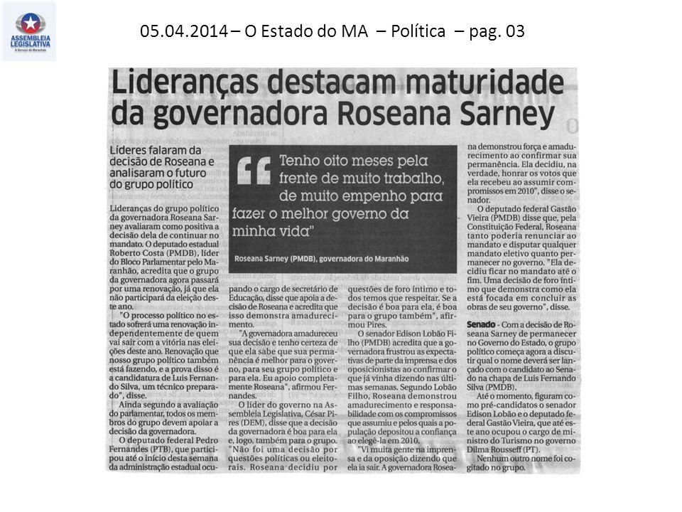 05.04.2014 – O Estado do MA – Política – pag. 03