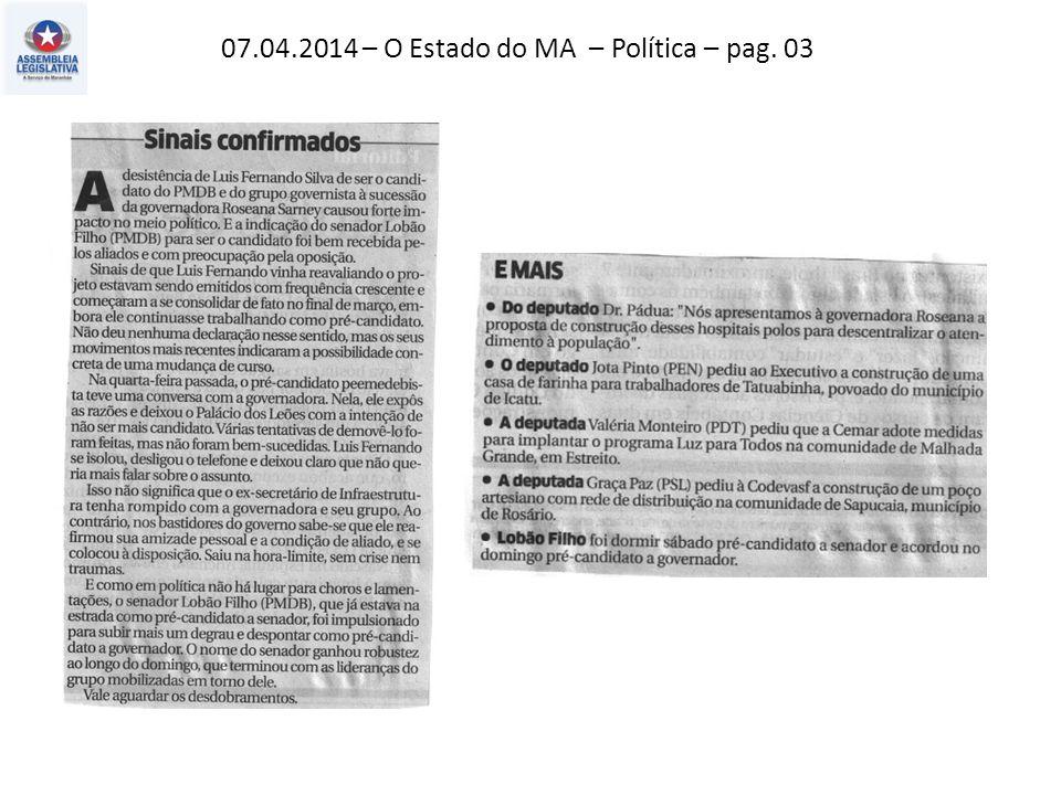 07.04.2014 – O Estado do MA – Política – pag. 03