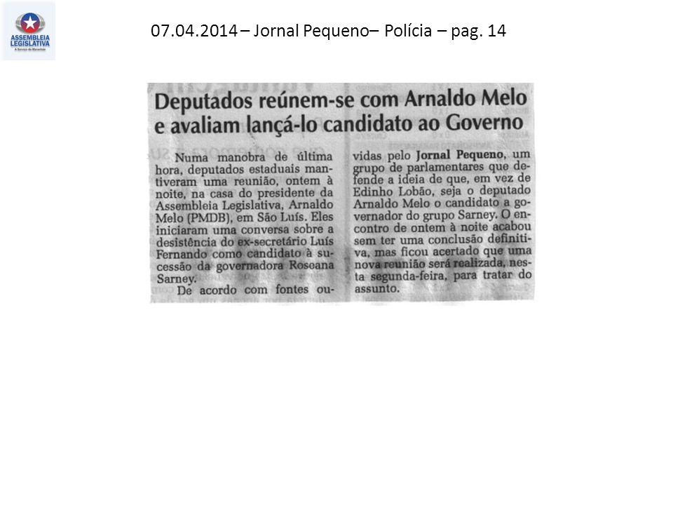 07.04.2014 – Jornal Pequeno– Polícia – pag. 14