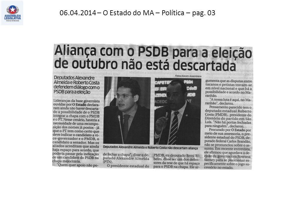 06.04.2014 – O Estado do MA – Política – pag. 03