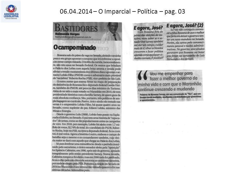 06.04.2014 – O Imparcial – Política – pag. 03