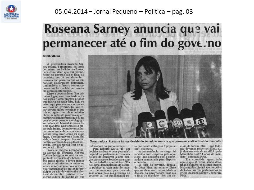 05.04.2014 – Jornal Pequeno – Política – pag. 03