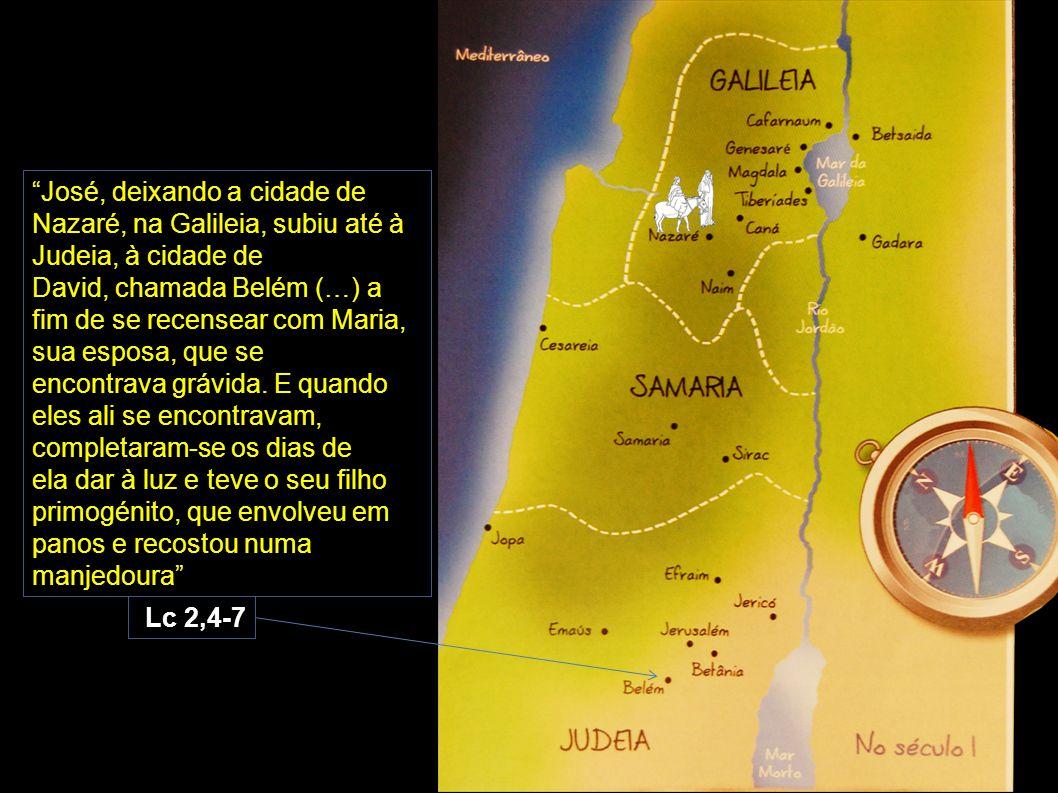 """""""José, deixando a cidade de Nazaré, na Galileia, subiu até à Judeia, à cidade de David, chamada Belém (…) a fim de se recensear com Maria, sua esposa,"""