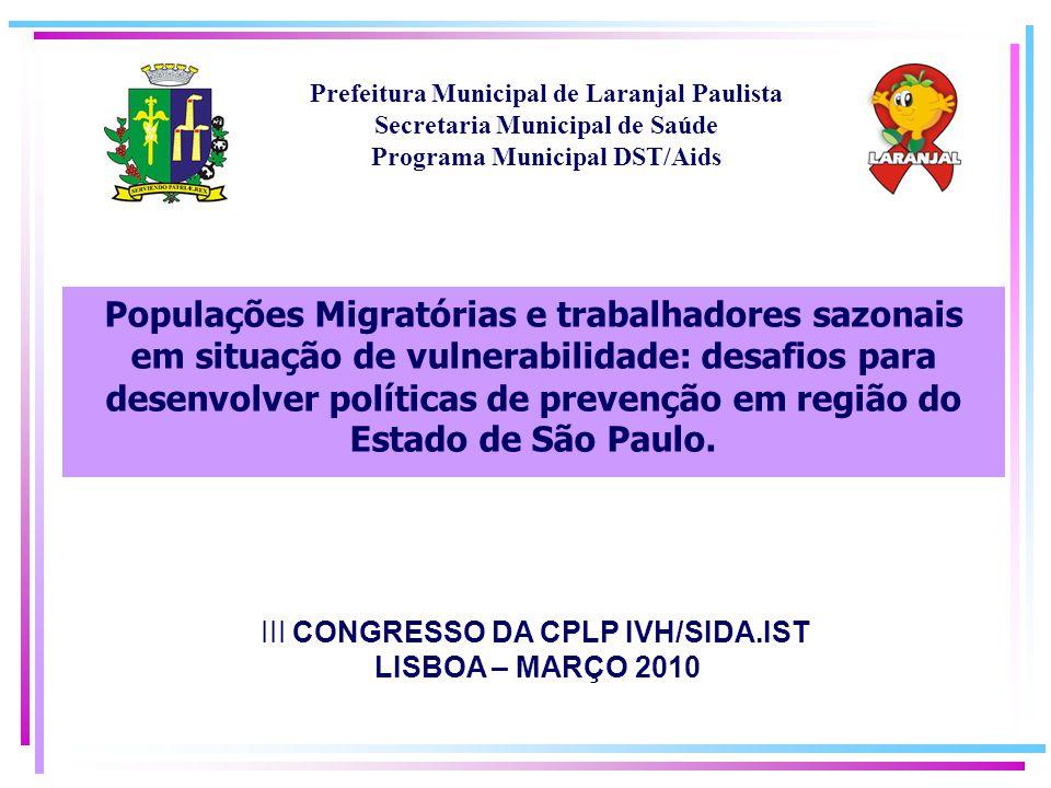 Populações Migratórias e trabalhadores sazonais em situação de vulnerabilidade: desafios para desenvolver políticas de prevenção em região do Estado de São Paulo.
