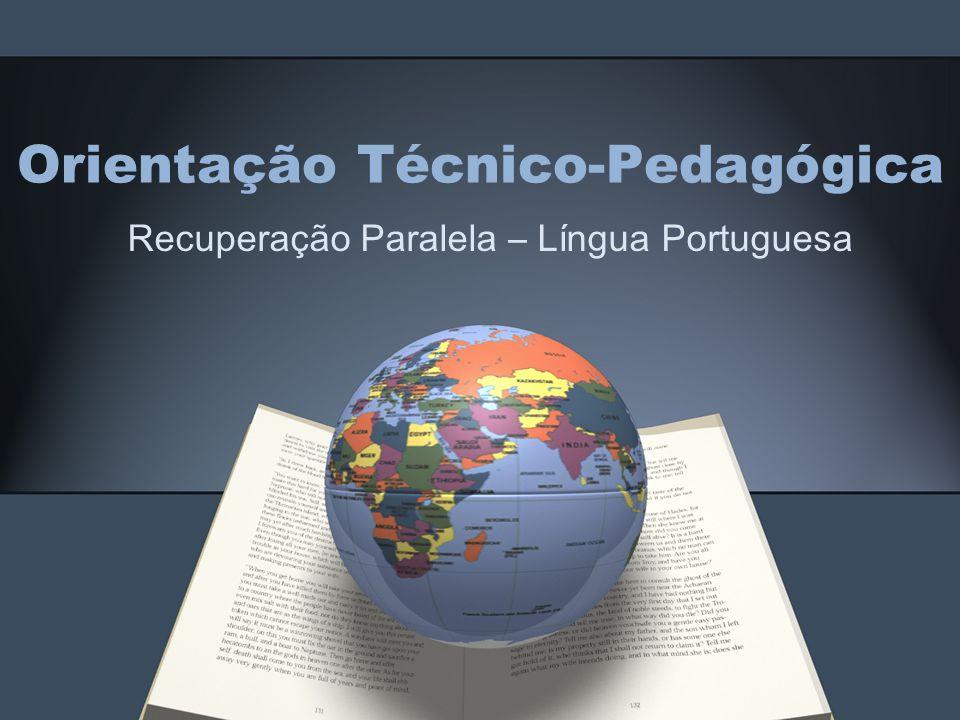 Orientação Técnico-Pedagógica Recuperação Paralela – Língua Portuguesa