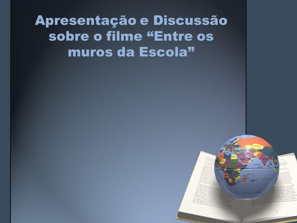 """Apresentação e Discussão sobre o filme """"Entre os muros da Escola"""""""