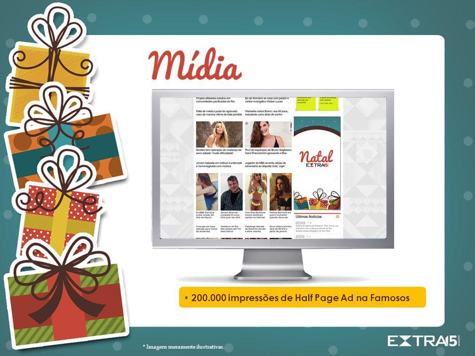 200.000 impressões de Half Page Ad na Famosos * Imagens meramente ilustrativas.